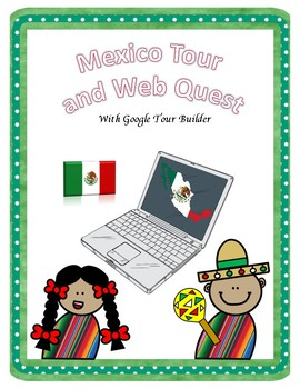 Mexico Virtual Tour / Cultural Lesson Plan + WebQuest