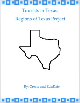 Tourists in Texas- Regions of Texas Project