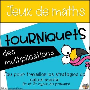 Tourniquets des multiplications - 2e et 3e cycle