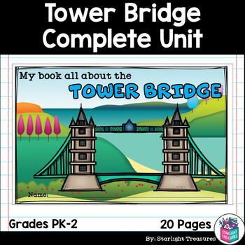 Tower Bridge Complete Unit for Early Learners - World Landmarks