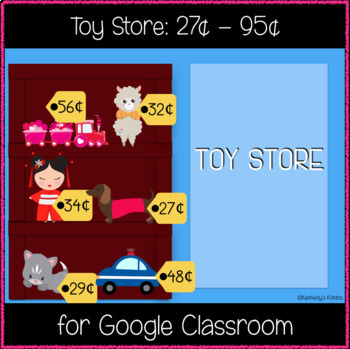 Toy Store: 27 cents - 95 cents (Great for Google Classroom!)