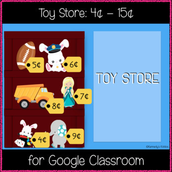 Toy Store: 4 cents - 15 cents (Great for Google Classroom!)