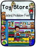 Toy Store ~ Solving Word Problems