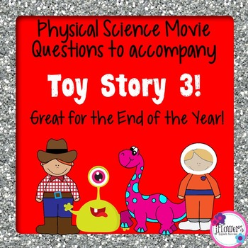 Physical Science Movie Questions to accompany Toy Story 3!