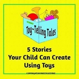 Toy-Telling Tales: 5 Story Scripts Using Toys