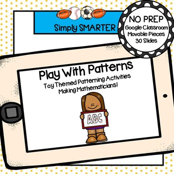 Toy Themed Patterning Math Activities For GOOGLE CLASSROOM