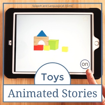 Toys - Animated Stories for AAC Core Vocabulary