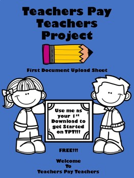 TpT 1st Free Upload Document - Great Way to Get Started on Teachers Pay Teachers