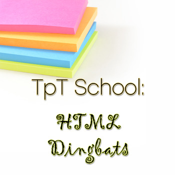 TpT School - How to add HTML Dingbats for TpT Sellers