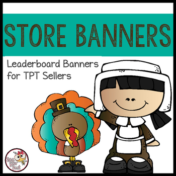 TpT Store Leaderboard Banner THANKSGIVING with Bobbleheadz Friends