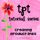 TpT Tutorial: Creating Product Links