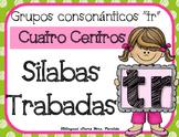 Tr Centro de Silabas Trabadas Grupos Consonanticos StationsBilingual Mrs.Partida
