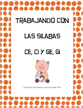 Trabajando con las silabas ce, ci, ge, gi - working with syllables.