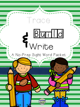 Trace Build, and Write: A No-Prep Sight Word packet