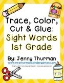 Trace, Color, Cut & Glue 1st Grade Sight Words
