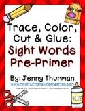 Trace, Color, Cut & Glue Pre-Primer Sight Words