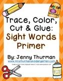 Trace, Color, Cut & Glue Primer Sight Words