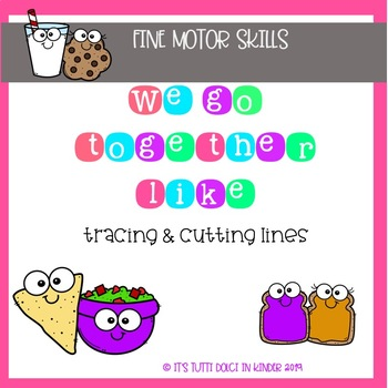 Trace & Cut Lines~ We Go Together Like (Fine Motor Skills)