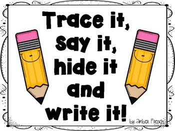 Trace It, Say It, Hide It and Write It!