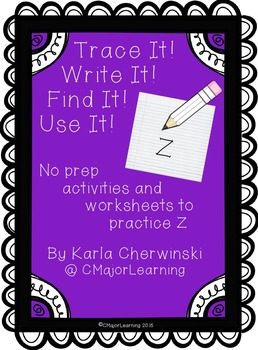 Trace It! Write It! Find It! Use It! No Prep Worksheets to Practice Z