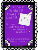 Trace It! Write It! Find It! Use It! No Prep Worksheets to
