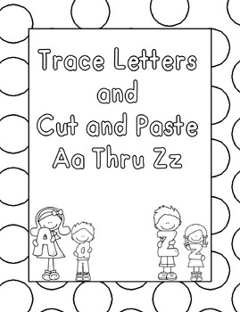 Trace Letters Cut and Paste (NO PREP)