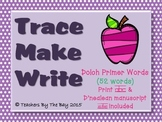 Trace Make Write Dolch Primer Words (52) Practice D'nelean