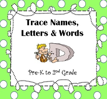 Trace Names, Letters and Words {Pre-Kinder to 2nd Grade}
