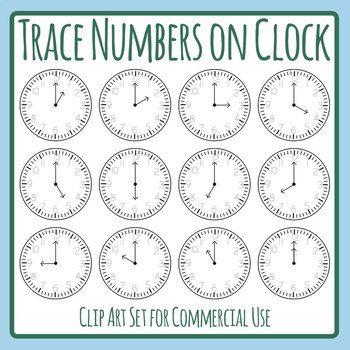 Trace Numbers on Clocks / Telling Time Clip Art Set Commercial Use