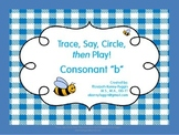 "Trace, Say, Circle then Play - Consonant ""b"""