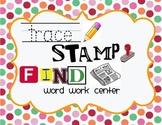 Trace, Stamp, Find Word Work Literacy Center