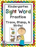 Sight Word Practice - Trace, Stamp, Write!  Kindergarten ELA