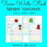 Trace-Write-Find  Alphabet worksheets