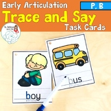 Trace and Say: Articulation P and B