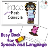 Trace and Say Busy Book for Speech and Language: Basic Concepts