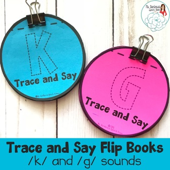 Trace and Say Flip Books: K and G Sounds