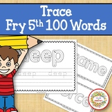 Trace and Write Sight Words - Fry 5th 100