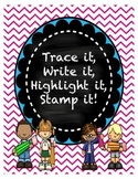 Trace it Write it, Highlight it, Stamp it! Letter practice.