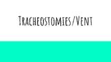 Tracheostomies/Vent