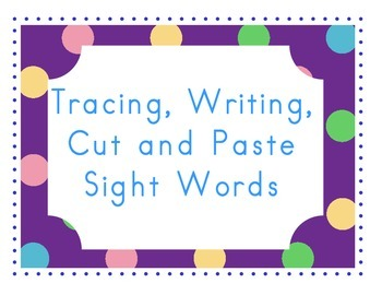 Tracing Wrtiting Cut and Paste Sight Word Sheets