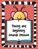 Tracing and Beginning Sounds Practice