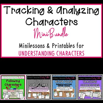 Tracking & Analyzing Characters Mini Bundle:  Minilessons & Reading Tools