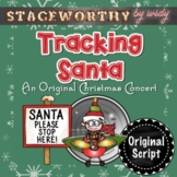 Christmas Concert: Tracking Santa - An Original Christmas Play Script