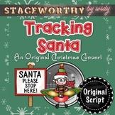 Christmas Concert: Tracking Santa - An Original Christmas Play Script