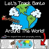 Tracking Santa Around the World: An Elapsed Time and Geography Holiday Scoot