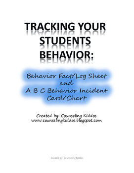 Tracking Your Students Behavior: Log/Fact Sheet & Incident Chart/Card