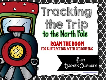 Tracking the Trip - Roam the Room for Subtraction with Regrouping