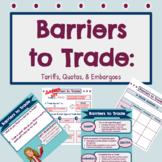 Trade Barriers (Tariff, Quota, & Embargo)