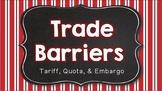 Trade Barriers: Tariff, Quota, Embargo ~ Notes & Activities