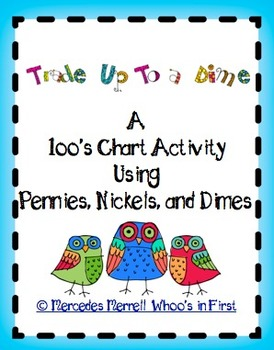 Trade Up To a Dime a 100s Chart Activity Using Pennies, Nickels, and Dimes